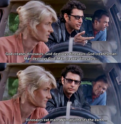 Jurassic Park woman inherits the earth quote